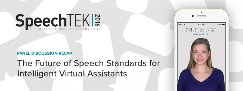SpeechTEK 2016: The Future of Speech Standards for Intelligent Virtual Assistants